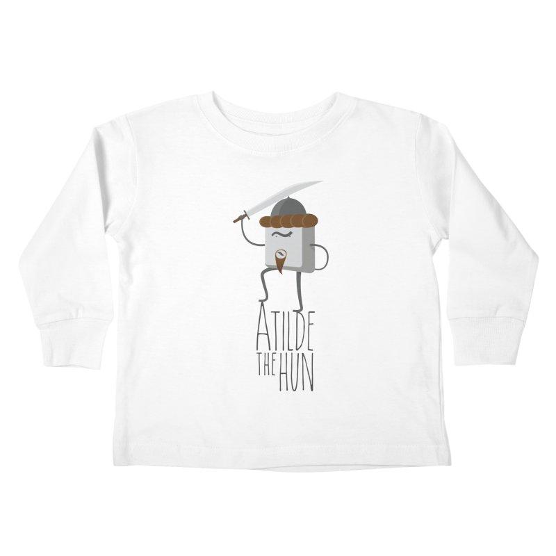 Atilde the Hun Kids Toddler Longsleeve T-Shirt by adamrosson's Artist Shop