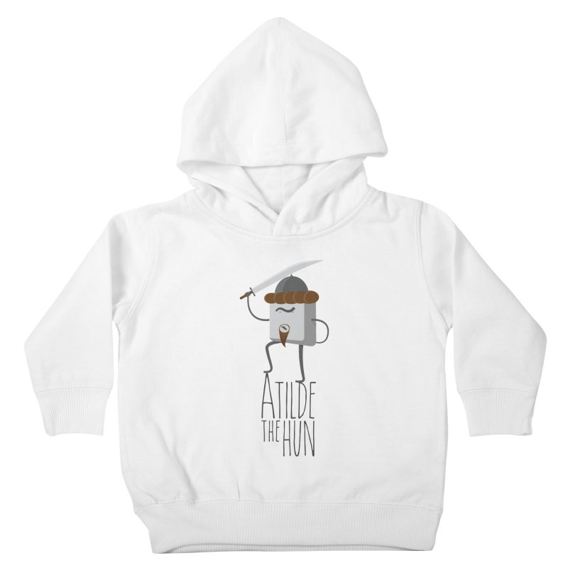 Atilde the Hun Kids Toddler Pullover Hoody by adamrosson's Artist Shop