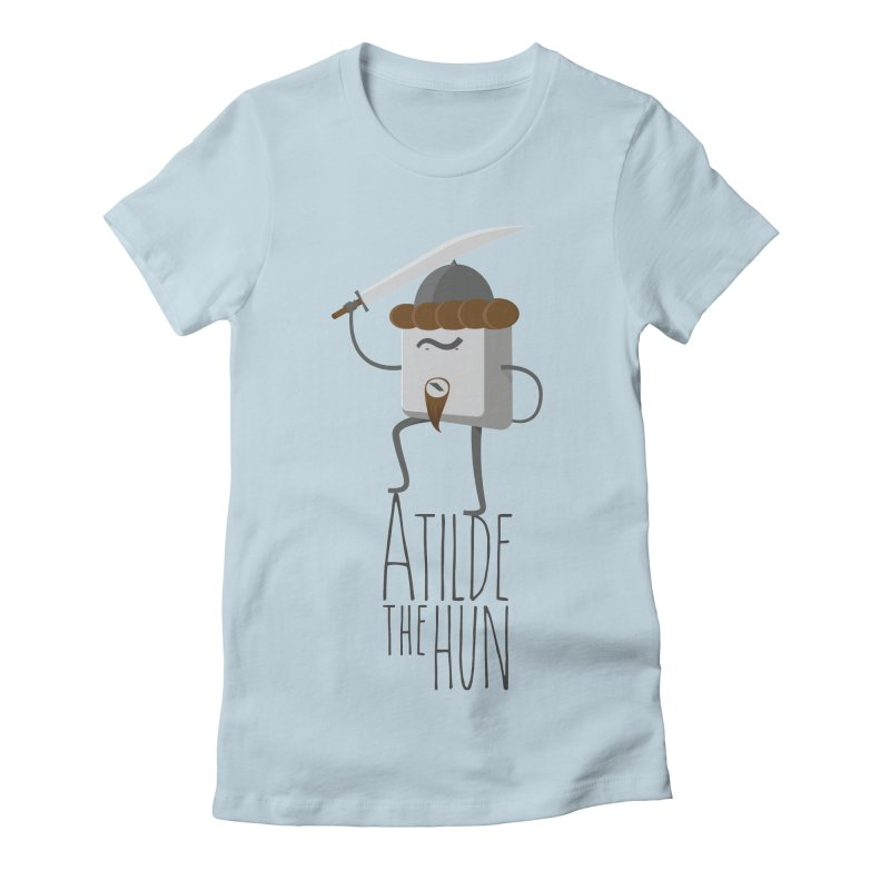 Atilde the Hun Women's Fitted T-Shirt by adamrosson's Artist Shop