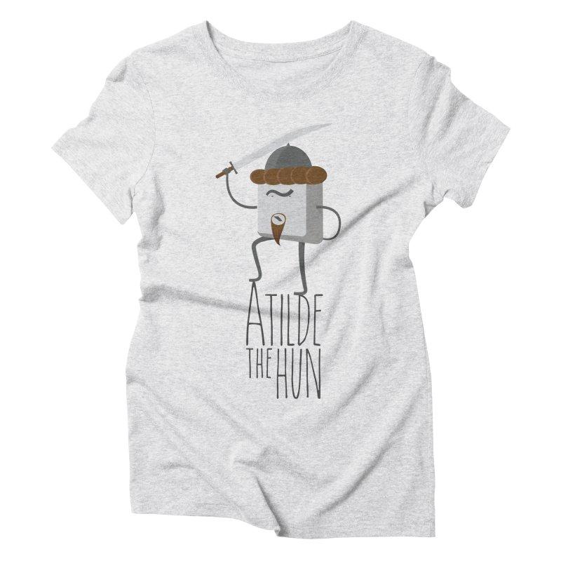 Atilde the Hun Women's Triblend T-Shirt by adamrosson's Artist Shop