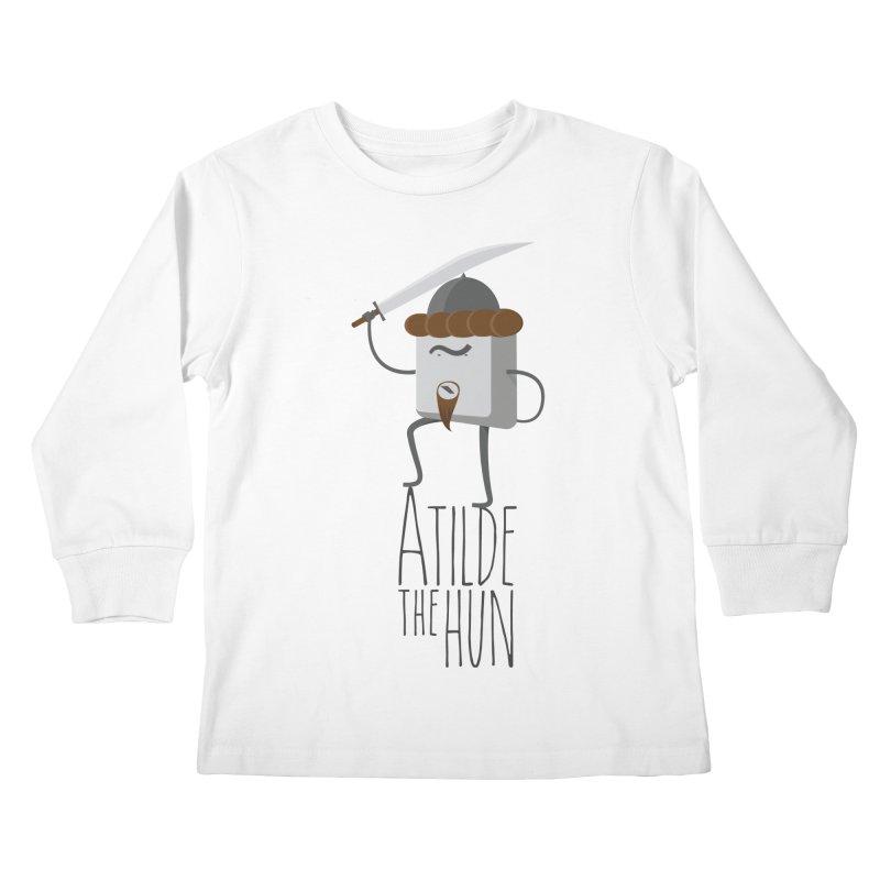 Atilde the Hun Kids Longsleeve T-Shirt by adamrosson's Artist Shop
