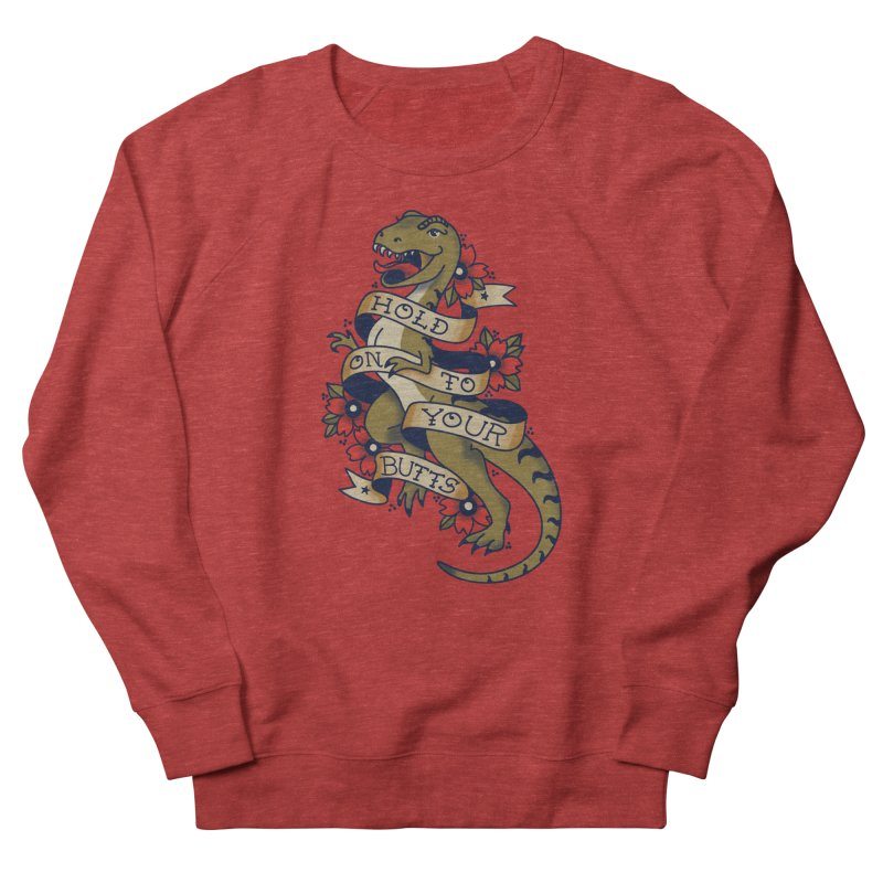 Hold On To Your Butts Women's French Terry Sweatshirt by Adam White's Shop