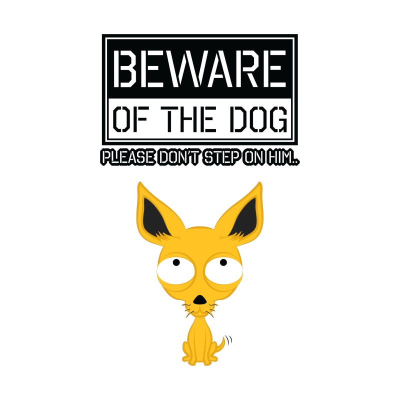 Beware Of The Dog None  by ADES ONE