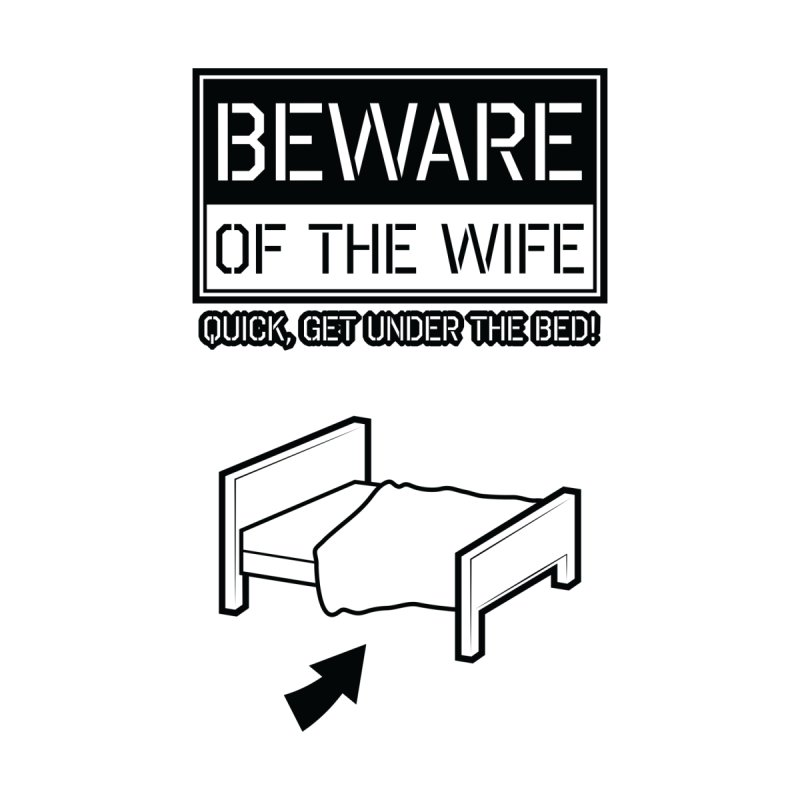 Beware Of The Wife   by ADES ONE