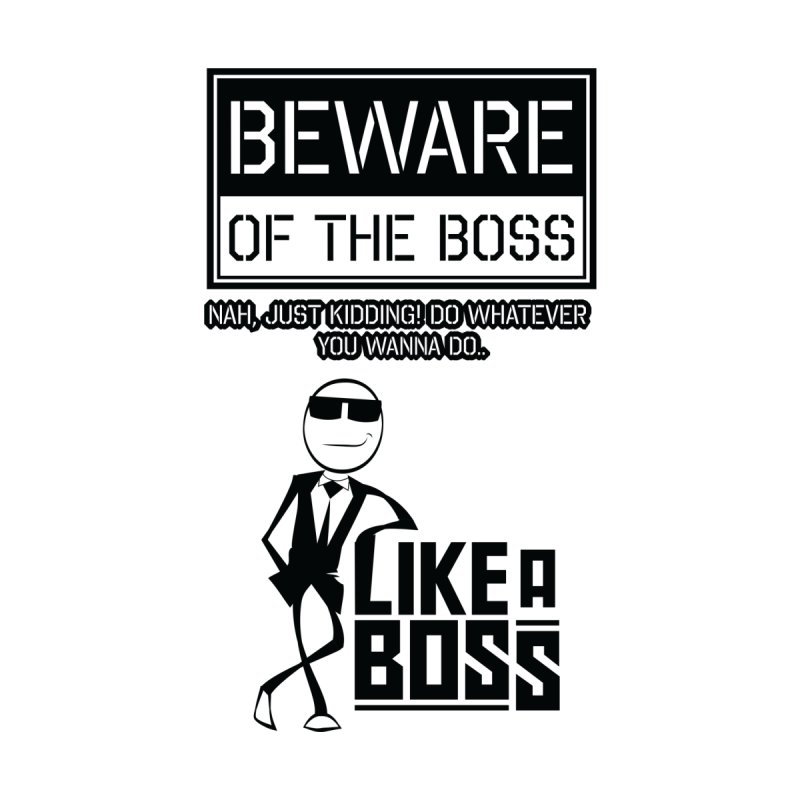 Beware Of The Boss   by ADES ONE