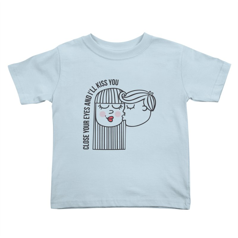 Close your eyes Kids Toddler T-Shirt by adrianachionetti's Artist Shop