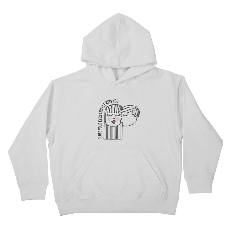 Close your eyes Kids Pullover Hoody by adrianachionetti's Artist Shop