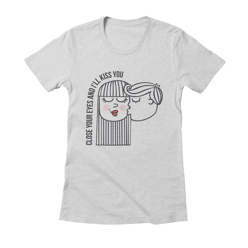 Close your eyes Women's Fitted T-Shirt by adrianachionetti's Artist Shop