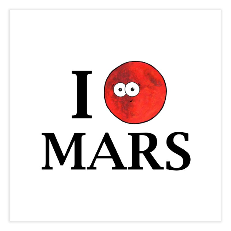I Heart Mars Home Fine Art Print by Adrienne Body