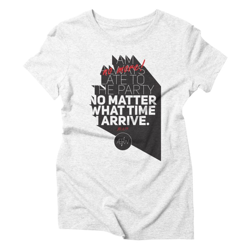 Allways (no more) Late Women's Triblend T-shirt by AERW