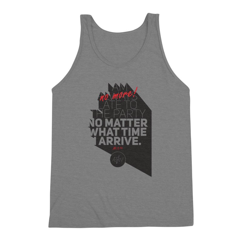 Allways (no more) Late Men's Triblend Tank by AERW