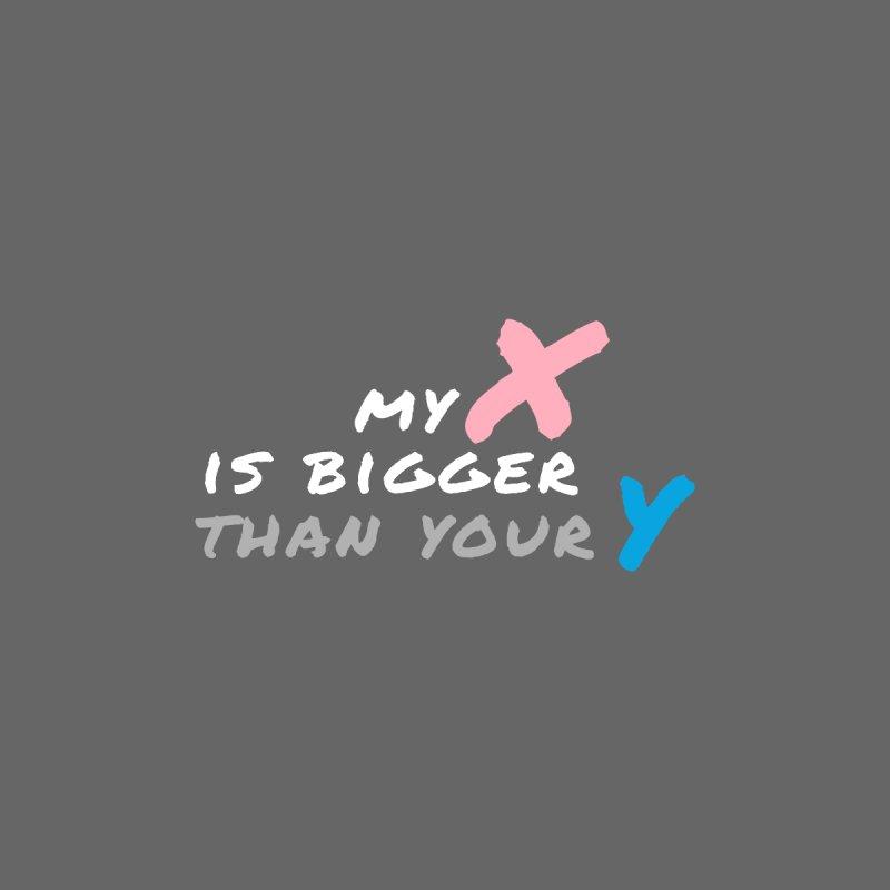 My X is bigger Women's T-Shirt by AFDAA Shop