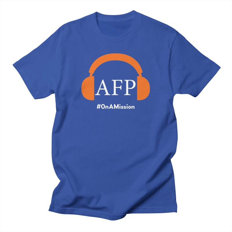 AFP Podcast: On a Mission Men's T-Shirt by AFP Podcast