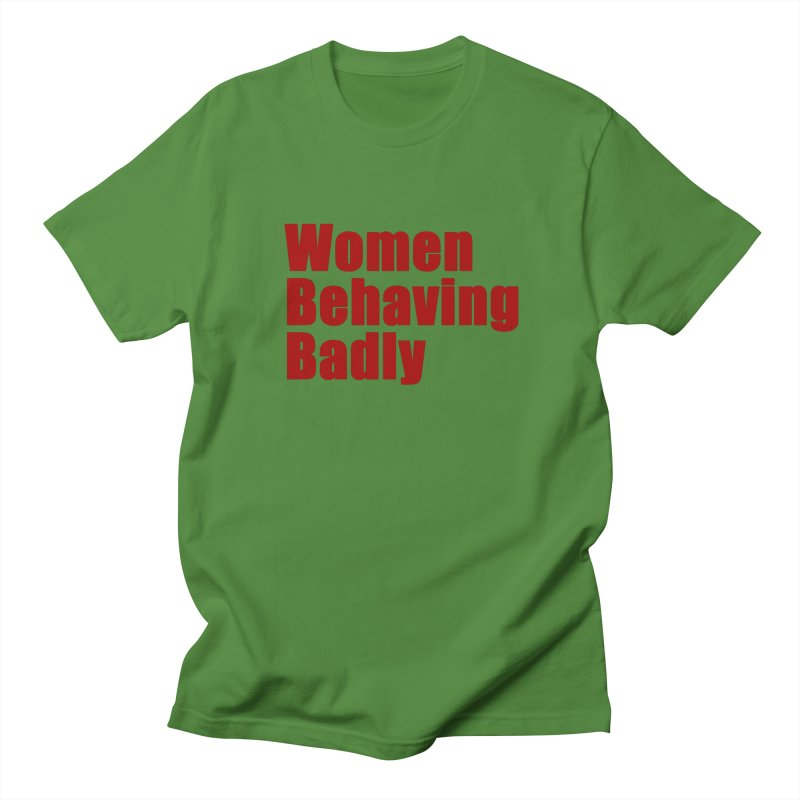 Women Behaving Badly Men's T-Shirt by Afro Triangle's