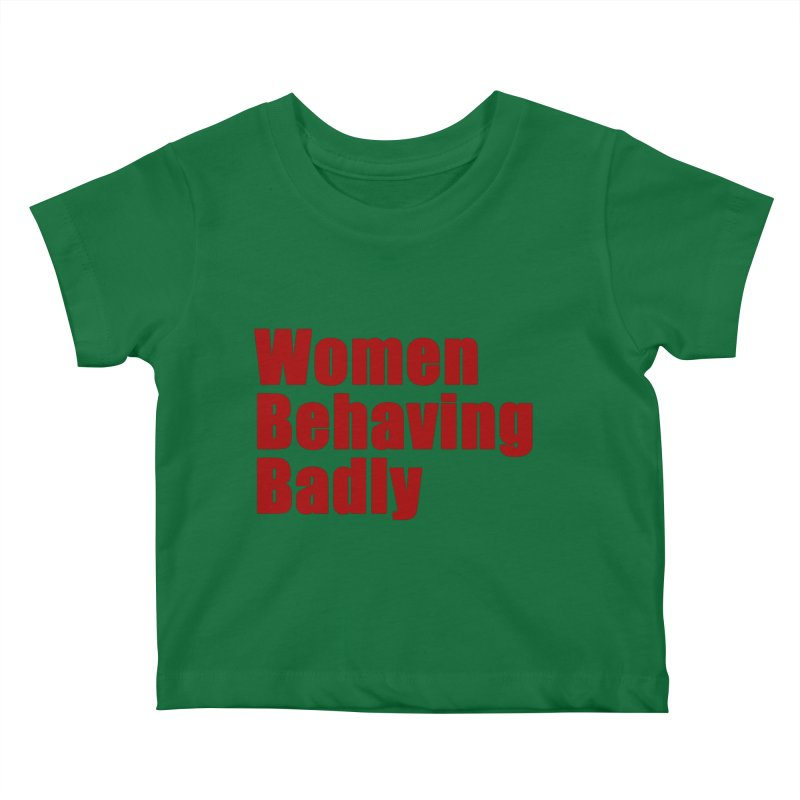 Women Behaving Badly Kids Baby T-Shirt by Afro Triangle's
