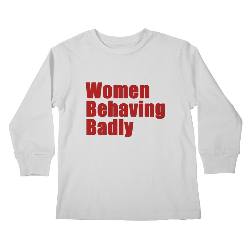 Women Behaving Badly Kids Longsleeve T-Shirt by Afro Triangle's