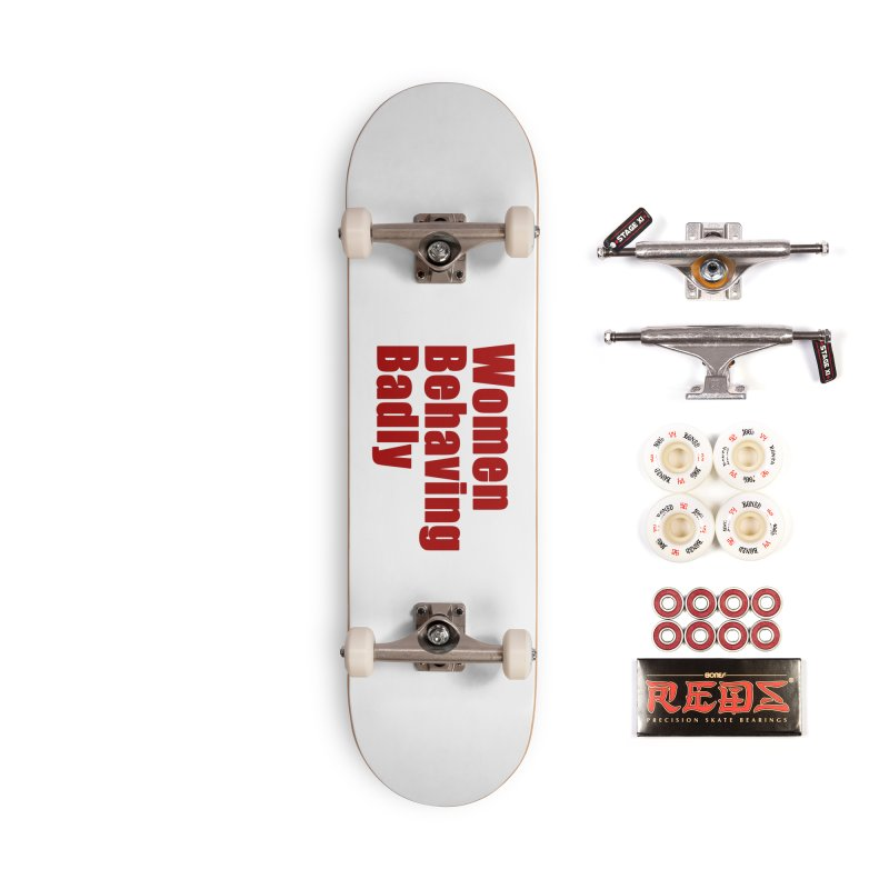 Women Behaving Badly Accessories Complete - Pro Skateboard by Afro Triangle's