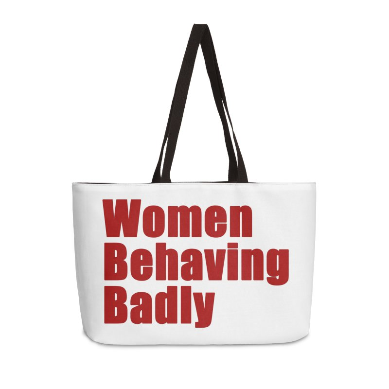 Women Behaving Badly Accessories Weekender Bag Bag by Afro Triangle's