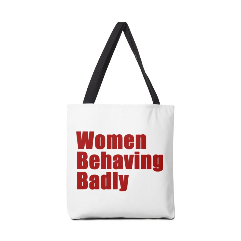 Women Behaving Badly Accessories Tote Bag Bag by Afro Triangle's