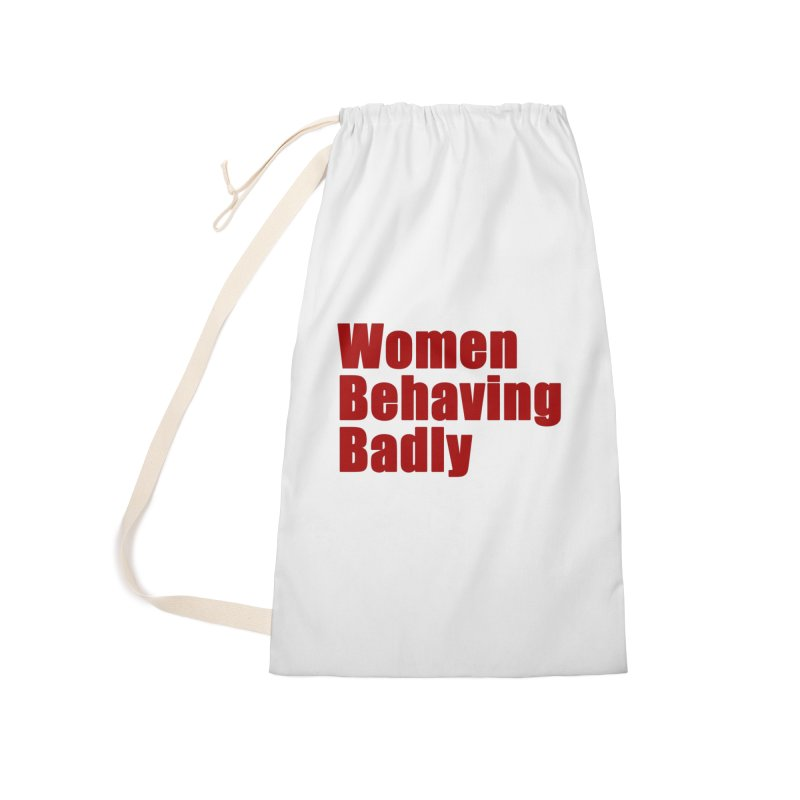 Women Behaving Badly Accessories Laundry Bag Bag by Afro Triangle's