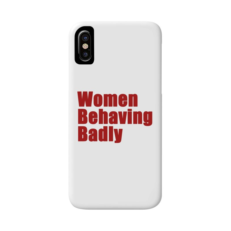 Women Behaving Badly Accessories Phone Case by Afro Triangle's