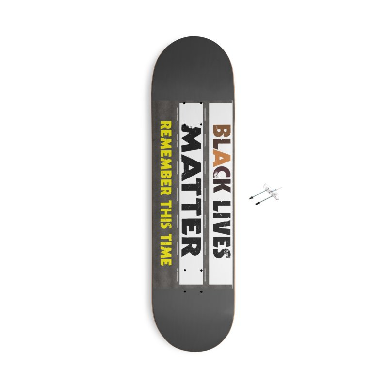 Black Lives Matter : Remember This Time Accessories Skateboard by Afro Triangle's