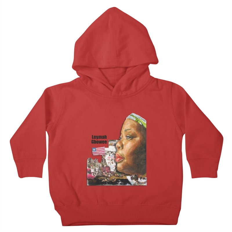 Leymah Gbowee  Remix Kids Toddler Pullover Hoody by Afro Triangle's