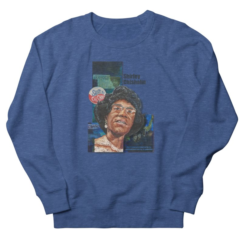 Shirley Chisholm Women's Sweatshirt by Afro Triangle's