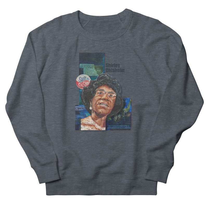 Shirley Chisholm Men's Sweatshirt by Afro Triangle's