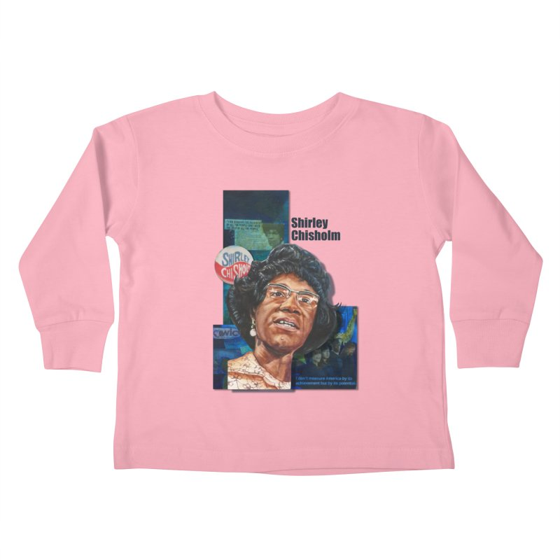 Shirley Chisholm Kids Toddler Longsleeve T-Shirt by Afro Triangle's