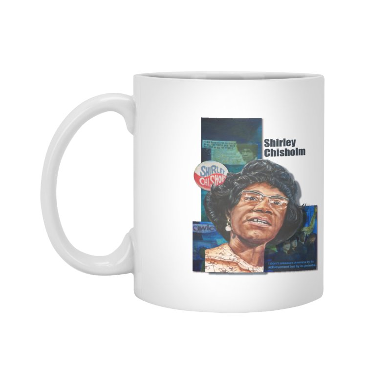 Shirley Chisholm Accessories Mug by Afro Triangle's