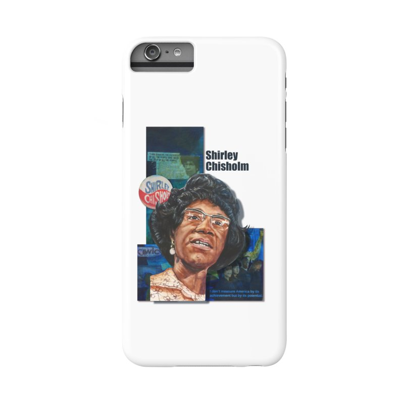 Shirley Chisholm Accessories Phone Case by Afro Triangle's