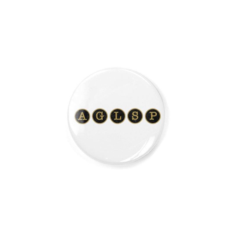 AGLSP Logo Sans Tagline Accessories Button by AGLSP's Swag Shoppe