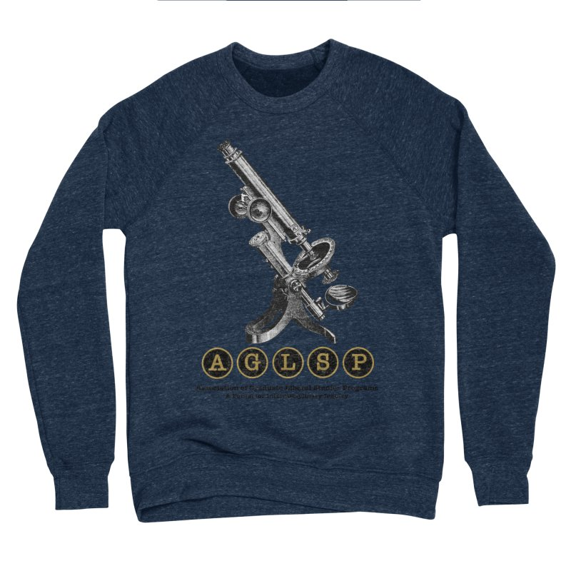 Microscopes Are Us! A New AGLSP Design Men's Sponge Fleece Sweatshirt by AGLSP's Swag Shoppe