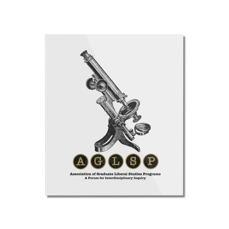 Microscopes Are Us! A New AGLSP Design Home Mounted Acrylic Print by AGLSP's Swag Shoppe