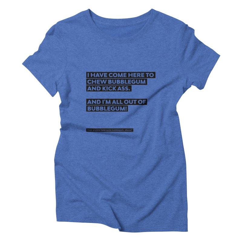 Kick Ass Bubblegum Women's Triblend T-shirt by agostinho's Artist Shop