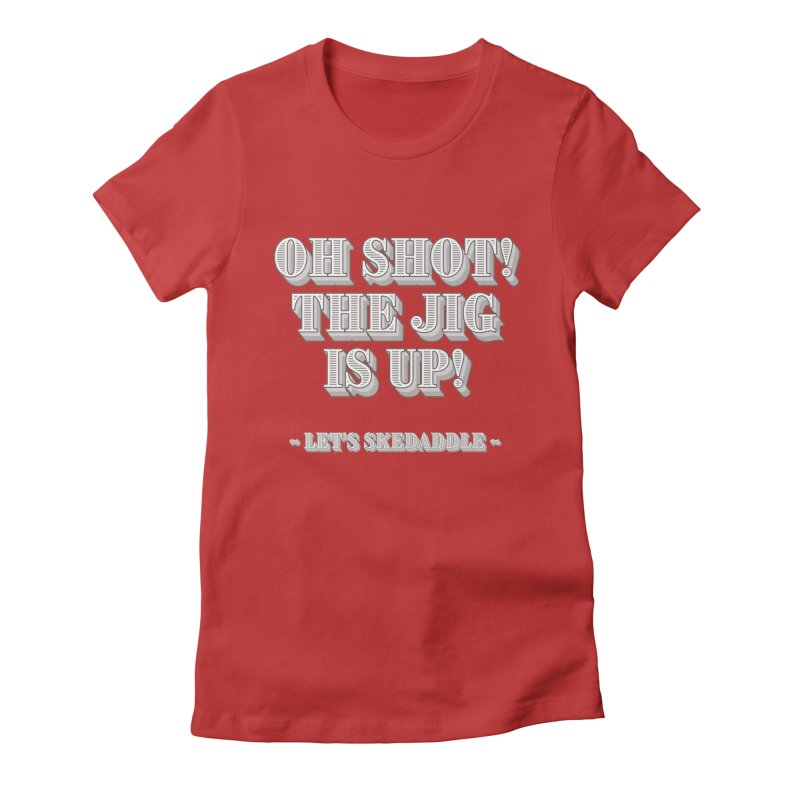 Let's skedaddle! Women's Fitted T-Shirt by agostinho's Artist Shop
