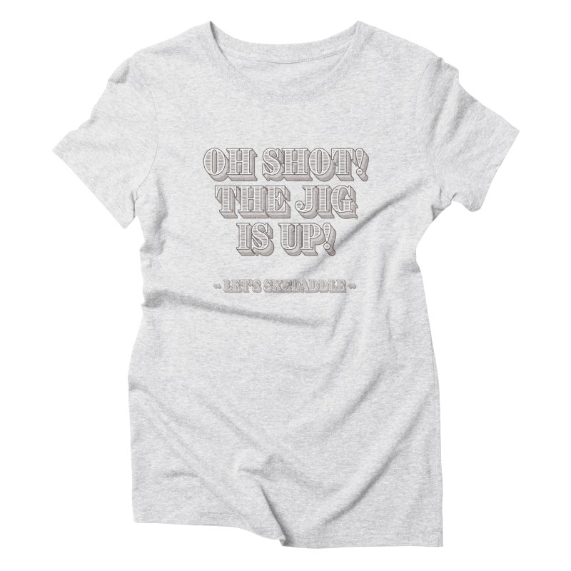 Let's skedaddle! Women's Triblend T-Shirt by agostinho's Artist Shop