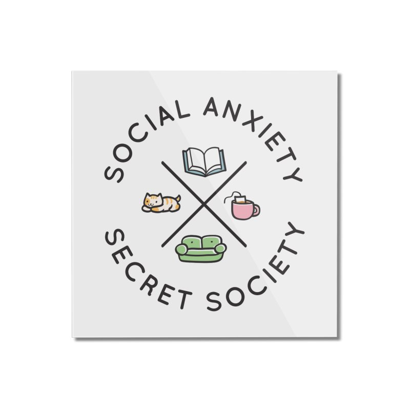 Social Anxiety Secret Society Home Mounted Acrylic Print by agrimony // Aaron Thong