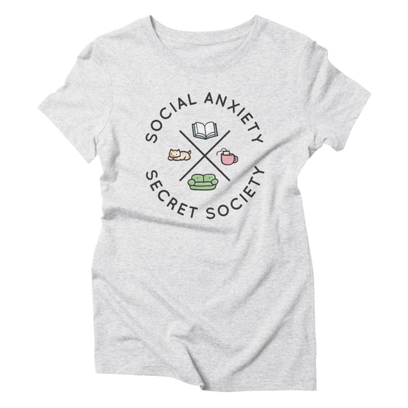 Social Anxiety Secret Society Women's Triblend T-Shirt by agrimony // Aaron Thong
