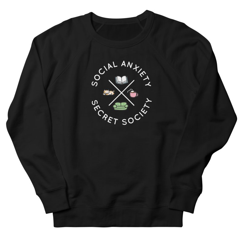 Social Anxiety Secret Society - Black Women's French Terry Sweatshirt by agrimony // Aaron Thong
