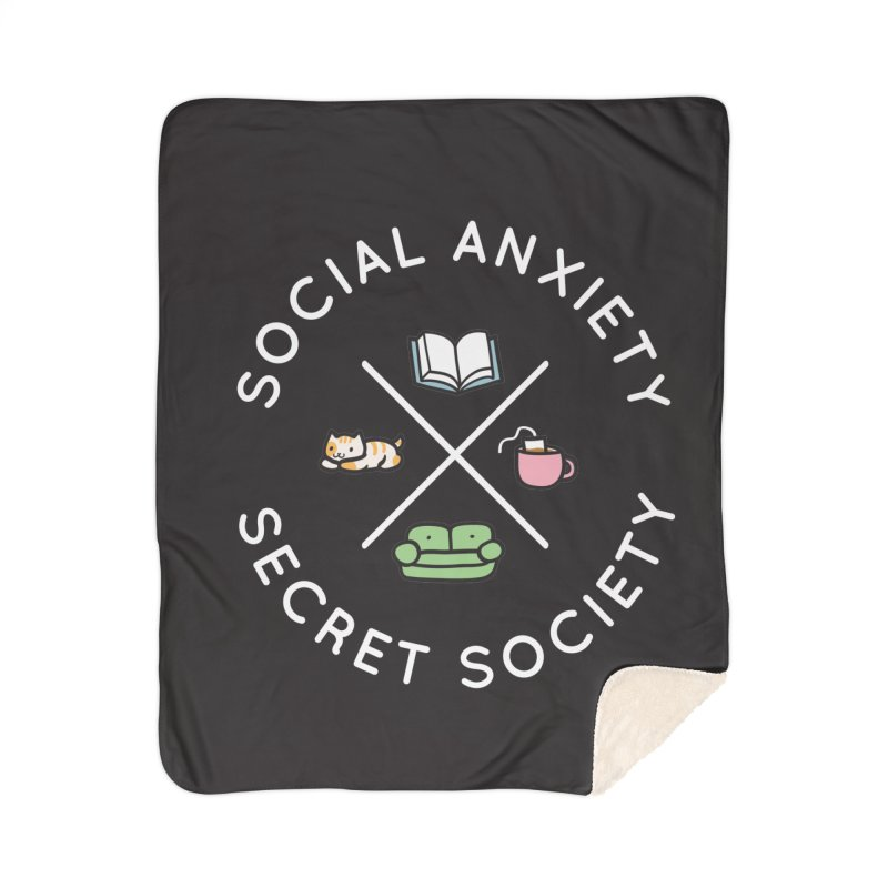 Social Anxiety Secret Society - Black Home Sherpa Blanket Blanket by agrimony // Aaron Thong