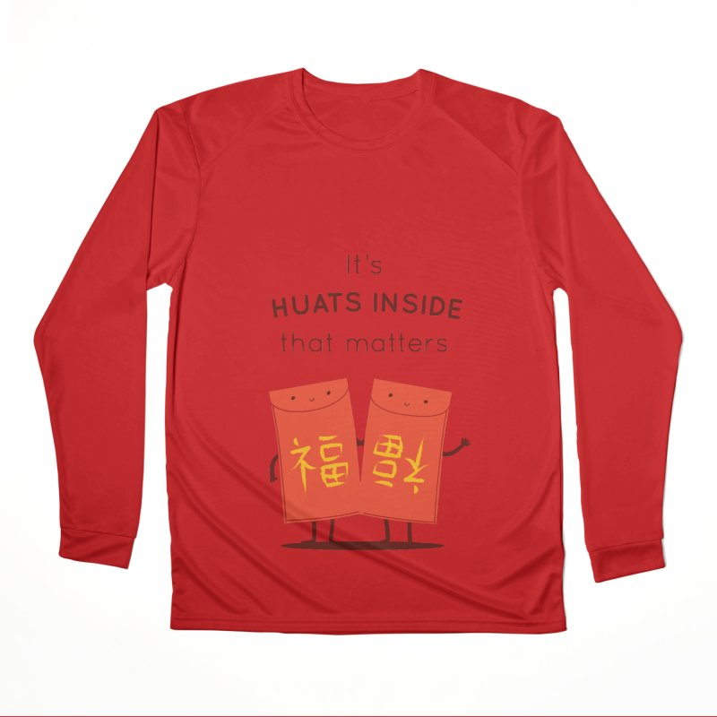 Huats Inside that matters Women's Performance Unisex Longsleeve T-Shirt by agrimony // Aaron Thong