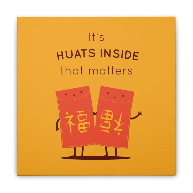 Huats Inside that matters Home Stretched Canvas by agrimony // Aaron Thong