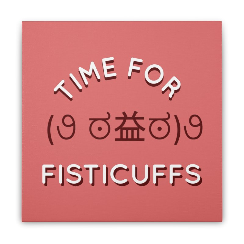 Time For Fisticuffs! Home Stretched Canvas by agrimony // Aaron Thong