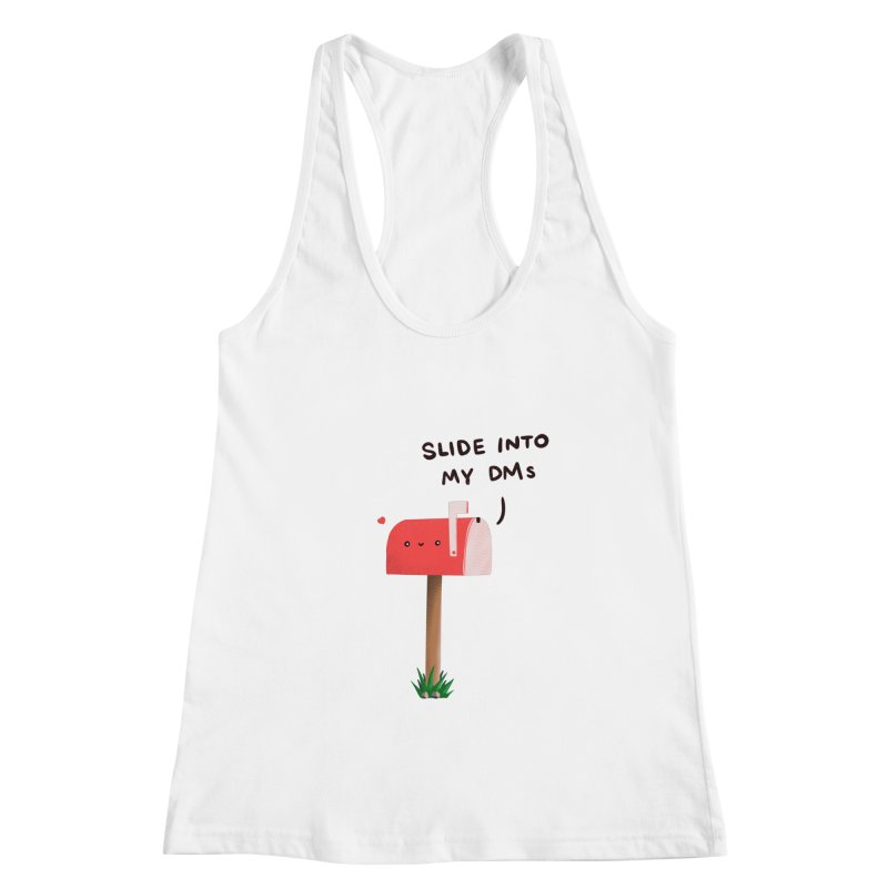 Slide Into My DMs Women's Tank by agrimony // Aaron Thong