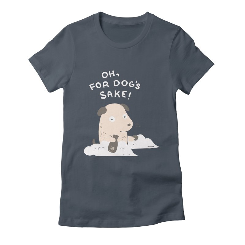 For Dog's Sake Women's Fitted T-Shirt by agrimony // Aaron Thong