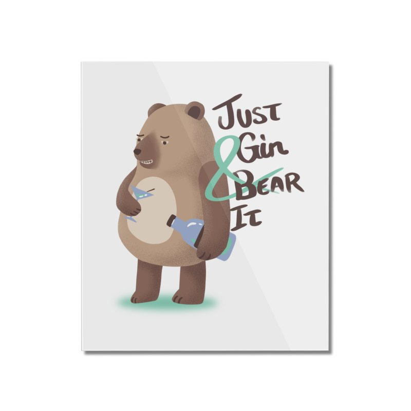 Just Gin and Bear it Home Mounted Acrylic Print by agrimony // Aaron Thong