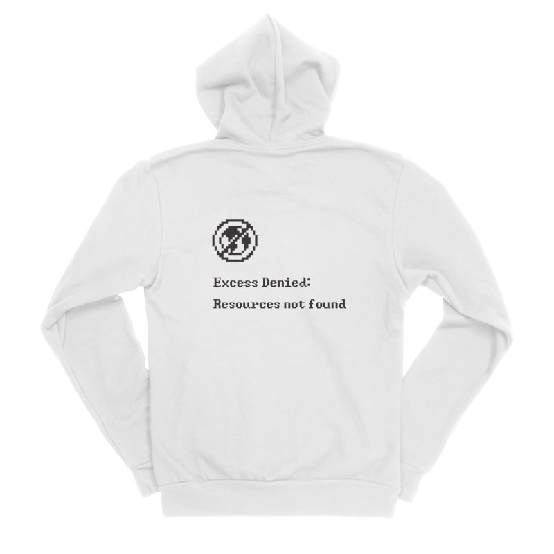 Excess Denied Women's Zip-Up Hoody by agrimony // Aaron Thong