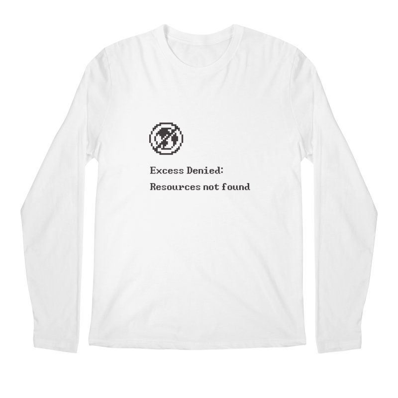 Excess Denied Men's Longsleeve T-Shirt by agrimony // Aaron Thong
